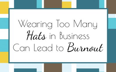 Wearing Too Many Hats in Business Can Lead to Burnout